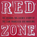 Red Zone, Aphrodite Jones San Francisco Dog Mauling