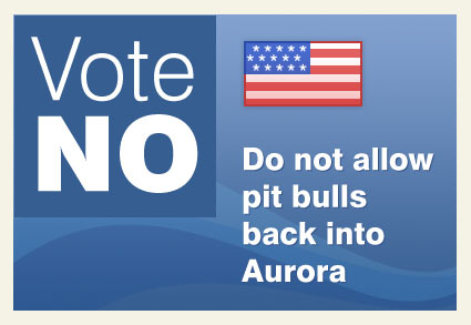 Vote no Aurora, do not allow pit bulls back into aurora
